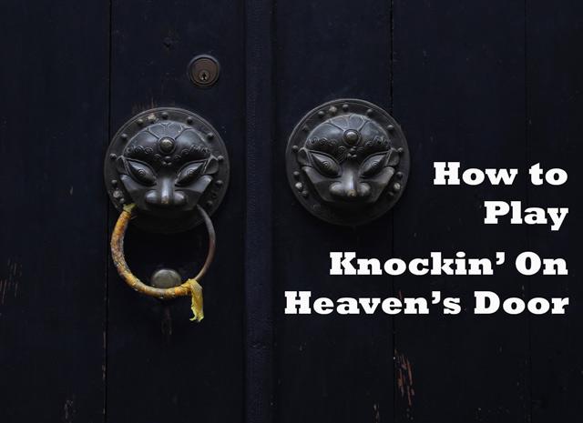 How to Play Knockin' on Heaven's Door